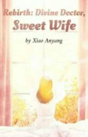 Rebirth: Divine Doctor, Sweet Wife   by yunxi-ah