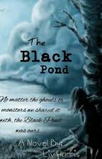 The Black Pond ON HOLD by LivHarris