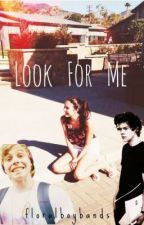 Look For Me || Luke Hemmings by snowfluke