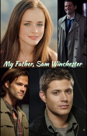 My Father, Sam Winchester