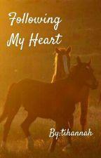 Following My Heart by tihannah