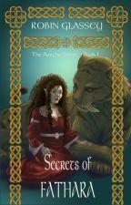 Secrets of Fathara - The Azetha Series: Book 1 [Wattys 2016] by RobinGlassey