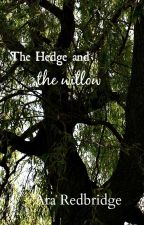 The Hedge and the Willow by araredbridge