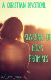 Seasons of God's Promises -  (A Christian Devotional for Young Adults) by jael_loves_music