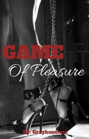 Game Of Pleasure by Greyhuntters