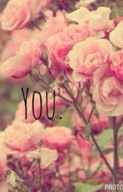 You. by Sammii42314