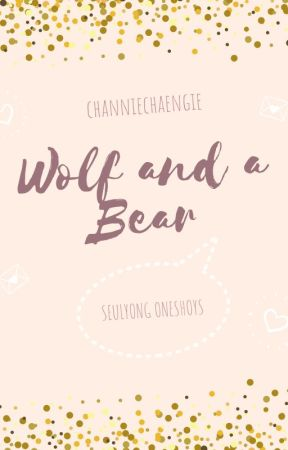 a wolf and a bear | seulyong sns oneshots by channiechaengie