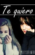 Te quiero by katysdreamerr