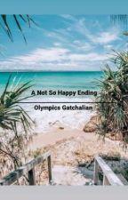 A Not So Happy Ending (Olympics Gatchalian)  by moderngirl_haya