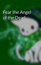 Fear the Angel of the Dead by InfinityMidnight