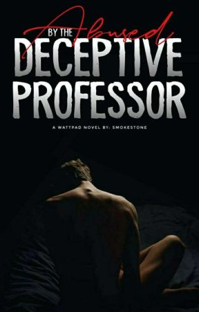 Abused by the Deceptive Professor (RESTRICTED) by SmokedStone