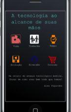 A tecnologia ao alcance de suas mãos by alexfagundes