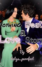 Nothing beats a love story ( Katy Perry fan fic) by katys_purrfect
