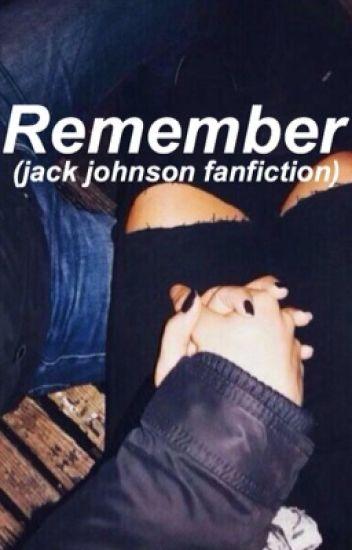 Remember: A Jack Johnson Fan Fic