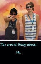 The Worst Thing About Me by itshelby