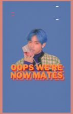 Oops Now We're Mates by Taekooksbabyslut