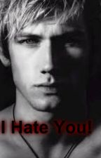 I Hate You! by That_One_Rebel_Kid