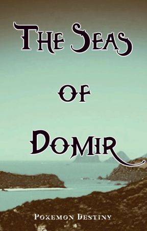 The Seas of Domir (A DnD campaign) by PokemonDestiny