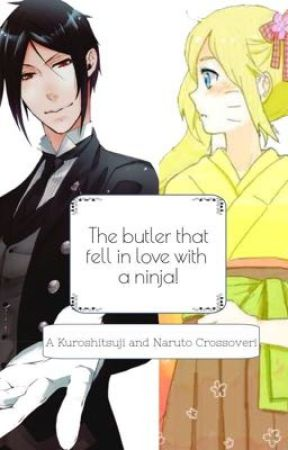 The butler that fell in love with a ninja! ( A Naruko and Sebastian love-story!) by AnimelifeFOREVA67