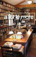 a little more light // h&l by something1d