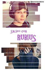 Salseo con Rubius [Finalizada] by auroracriatura