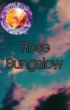 ROSE BUNGALOW  by MysticalCreature2307
