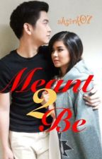 MEANT 2 BE ( LoiShua❤️ ) by ahsirk07
