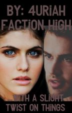 Faction High (With A Slight Twist On Things!) by MRS_EATON