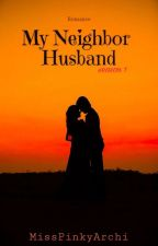 My Neighbor Husband(Season1) by MissPinkyArchi