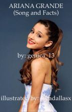 ♥ ARIANA GRANDE [SONG AND FACTS ABOUT HER] ♥ by genica_13