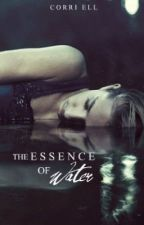 **OLD DRAFT**The Essence of Water**OLD DRAFT** by TheDowny