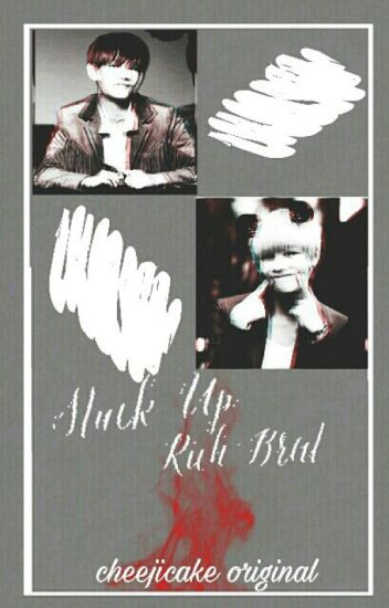 Stuck Up Rich Brat | jdh•yyj
