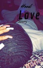 Hood Love Story by summerrmaarie