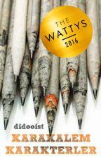 * KARAKALEM KARAKTERLER *  #Wattys2016 by didooist