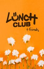 * Lunch Club + Friends Imagines * by queenbeeaches