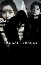 The Last Chance [EDITING] by Chanseul_xo
