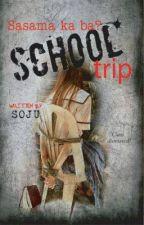 School Trip (PUBLISHED UNDER LIB) by Kuya_Soju