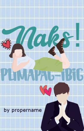 Naks! Pumapag-ibig by propername