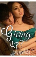 Giving Up? [Completed ✔️] [EDITING!] by waskathniel