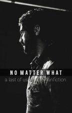 No Matter What... | Last of Us prequel | Joel Miller x Oc by SophieScribbler