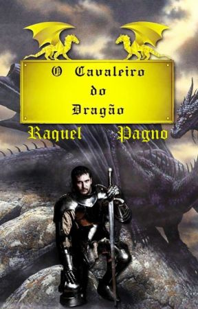 O Cavaleiro do Dragão by RaquelPagno