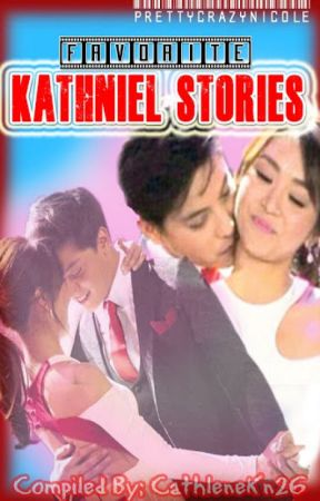 My Favorite kathNiel Story by CathleneKn26