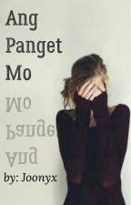 Ang Panget Mo by blankspacewriter