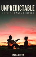 Unpredictable ~ Nothing lasts forever // WIRD ÜBERARBEITET by Tessiix3