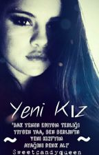 Yeni Kız by Sweetcandyqueen