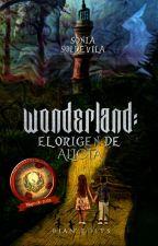 Wonderland: El Origen de Alicia. #FantaAwards2017 #ReynaDeLaEscritura by DynamiteFlame