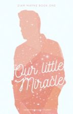 Our Little Miracle || Ziam || Book 1 || [Completed] by HarrysPregnancyTummy