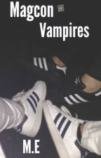 Magcon vampire's||M.E ( completed ) by DaddyyObrien