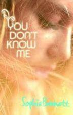 You Don't Know Me by bookznerdzzz