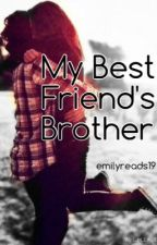 My Best Friend's Brother by emilyreads19